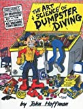 The Art & Science Of Dumpster Diving by John Hoffman (1993-01-01)