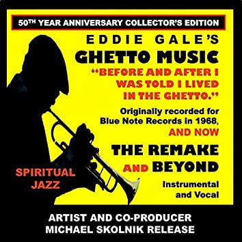 Eddie Gale's Ghetto Music - The Remake and Beyond 50th Year Anniversary Collector's Edition