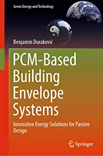 PCM-Based Building Envelope Systems: Innovative Energy Solutions for Passive Design (Green Energy and Technology) (English Edition)
