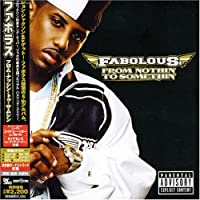 From Nothin' To Somethin' [Japanese Import] by Fabolous (2008-01-13)
