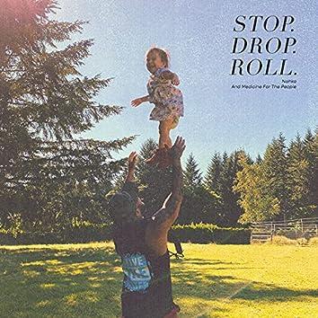 Stop.Drop.Roll.