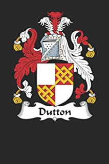 Dutton: Dutton Coat of Arms and Family Crest Notebook Journal (6 x 9 - 100 pages)