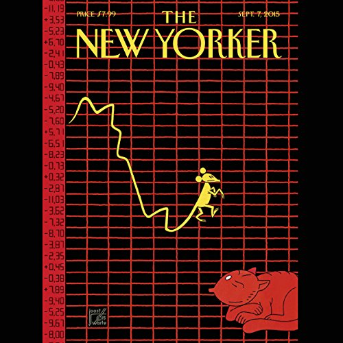The New Yorker, September 7th 2015 (Nick Paumgarten, Ruth Margalit, George Packer) audiobook cover art