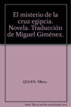 El misterio de la cruz egipcia. Novela. Traducción de Miguel Giménez.