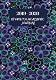 2019 - 2020 18 Month Academic Journal: Simple Easy To Use July 2019 to December 2020 Academic Daily Weekly Monthly and Year Calendar Planner Organizer ... over 180 pages. (Academic Session Organizer)
