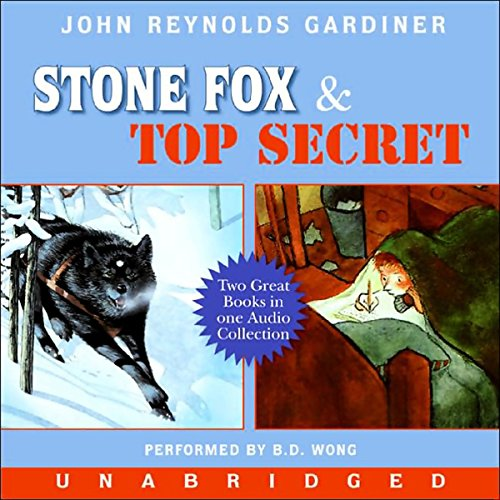 Stone Fox & Top Secret                   By:                                                                                                                                 John Reynolds Gardiner                               Narrated by:                                                                                                                                 B.D. Wong                      Length: 2 hrs and 31 mins     14 ratings     Overall 4.1