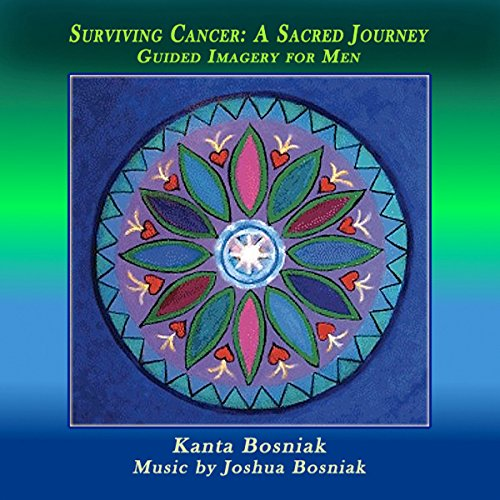 Surviving Cancer, a Sacred Journey: Guided Imagery for Men audiobook cover art