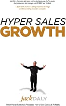 Hyper Sales Growth: Street-Proven Systems & Processes: How to Grow Quickly & Profitably
