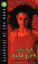 Into the Cold Fire (Daughters of the Moon #2)