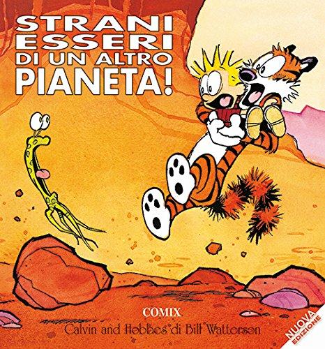 Strani essere di un altro pianeta. Calvin & Hobbes