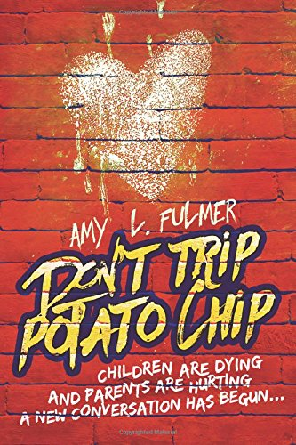 Don't Trip Potato Chip: Children are dying and parents are hurting... A new conversation has begun