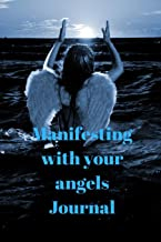 """Manifesting with your angels Journal """"30 days of Angel Magik"""": Daily interaction with your angels (Journaling with your spiritual guides) (Volume 1)"""