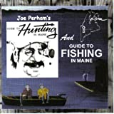 Guide to Hunting and Fishing in Maine by Joe Perham