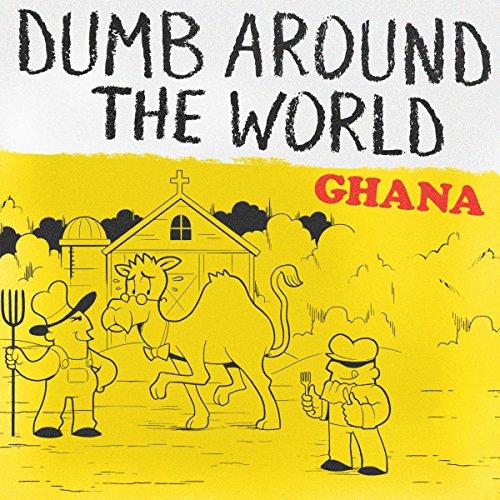 Dumb Around the World: Ghana audiobook cover art