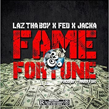 Fame and Fortune (feat. Fed X & The Jacka)