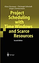 Project Scheduling with Time Windows and Scarce Resources: Temporal and Resource-Constrained Project Scheduling with Regul...