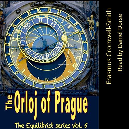 The Orloj of Prague Audiobook By Erasmus Cromwell-Smith II cover art