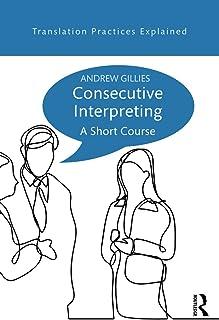 Consecutive Interpreting: A Short Course
