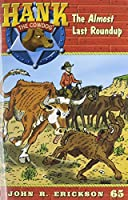 The Almost Last Roundup: Hank the Cowdog, Book 65 1591882656 Book Cover