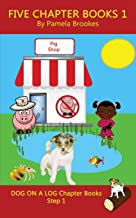 Five Chapter Books 1: Systematic Decodable Books for Phonics Readers and Folks with a Dyslexic Learning Style (DOG ON A LOG Chapter Book Collection) PDF