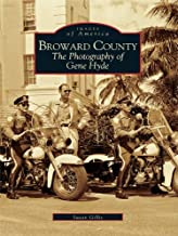 Broward County: The Photography of Gene Hyde (Images of America)