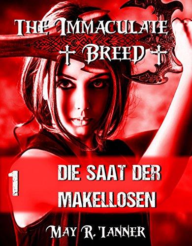 Die Saat der Makellosen (The Immaculate Breed 1)