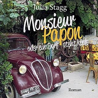 Monsieur Papon oder ein Dorf steht kopf                   Autor:                                                                                                                                 Julia Stagg                               Sprecher:                                                                                                                                 Ursula Berlinghof                      Spieldauer: 11 Std. und 22 Min.     133 Bewertungen     Gesamt 3,7