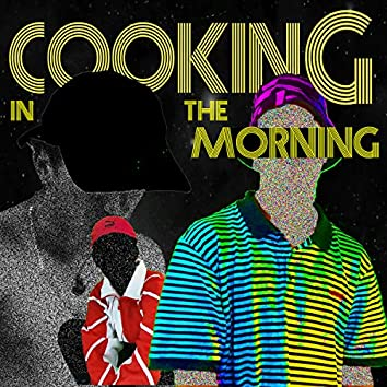 Cooking in the Morning