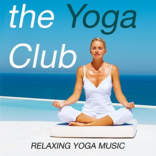 the Yoga Club - Relaxing Yoga Music by Meditation Relax Club ...