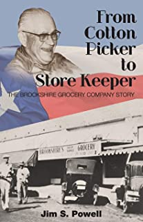 From Cotton Picker to Store Keeper: The Brookshire Grocery Company Story