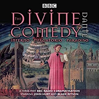 The Divine Comedy     Inferno; Purgatorio; Paradiso              By:                                                                                                                                 Dante Alighieri,                                                                                        Stephen Wyatt                               Narrated by:                                                                                                                                 Blake Ritson,                                                                                        John Hurt,                                                                                        David Warner,                   and others                 Length: 2 hrs and 50 mins     32 ratings     Overall 4.8
