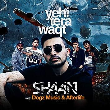 Yehi Tera Waqt