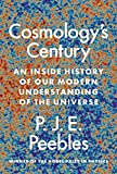 Cosmology's Century: An Inside History of Our Modern Understanding of the Universe (English Edition)