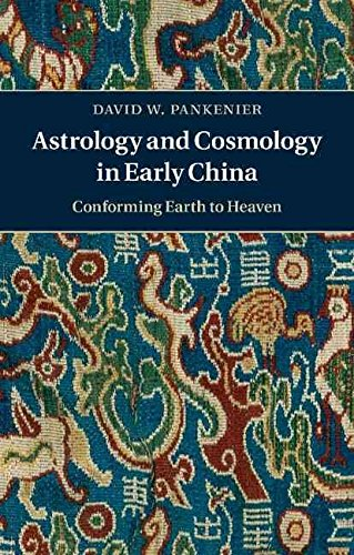 Image Of(Astrology And Cosmology In Early China : Conforming Earth To Heaven)] By (author) David W. Pankenier] Published On (Aug...
