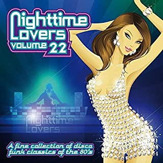 Nighttime Lovers, Vol. 22: A Fine Collection of Disco Funk Classics of the 80's