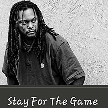 Stay (For the Game)