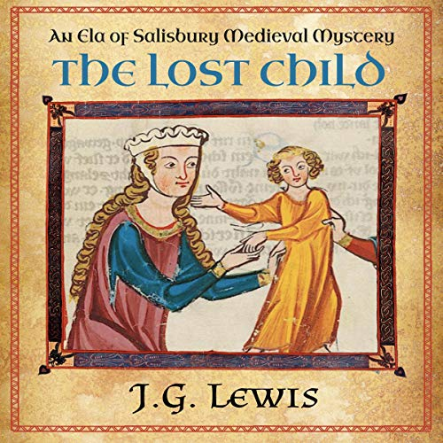 The Lost Child: Ela of Salisbury Medieval Mysteries, Book 3