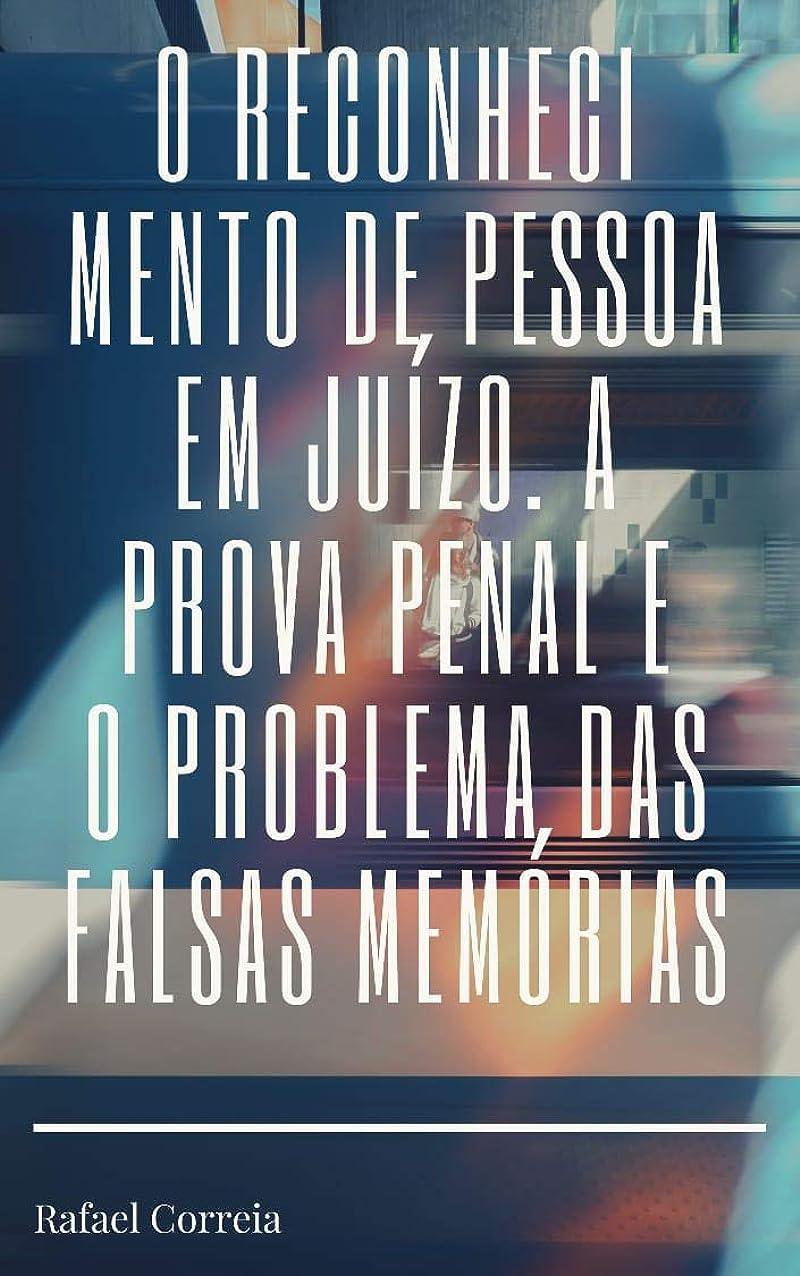 リビジョンハンディキャップテザーO RECONHECIMENTO DE PESSOA EM JUíZO, A PROVA TESTEMUNHAL E O PROBLEMA DAS FALSAS MEMóRIAS (Portuguese Edition)