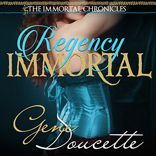 Regency Immortal     The Immortal Chronicles, Book 5              By:                                                                                                                                 Gene Doucette                               Narrated by:                                                                                                                                 Steve Carlson                      Length: 2 hrs and 8 mins     7 ratings     Overall 4.3