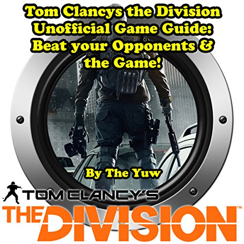 Tom Clancys The Division Unofficial Game Guide audiobook cover art