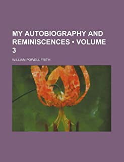 My Autobiography and Reminiscences (Volume 3)