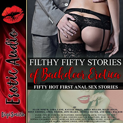 Filthy Fifty Stories of Backdoor Erotica: Fifty Hot First Anal Sex Stories audiobook cover art