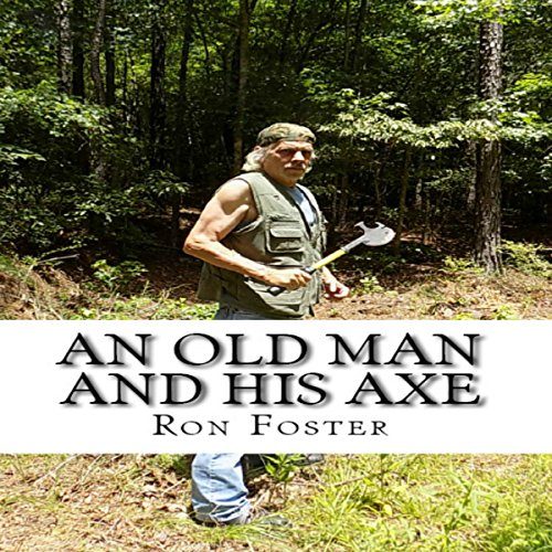 An Old Man and His Axe audiobook cover art