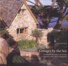 Cottages by the Sea: The Handmade Homes of Carmel, America