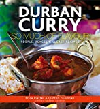 Durban Curry: So Much of Flavour People, Places & Secret Recipes