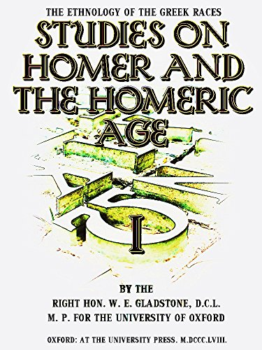 Studies on Homer and the Homeric Age, Volume 1 (of 3): I. Prolegomena II. Achæis (Studies on Homer and the Homeric Age Series) (English Edition)