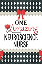 One Amazing Neuroscience Nurse: Medical Theme Decorated Lined Notebook For Gratitude And Appreciation (World's Best Nurses Series)