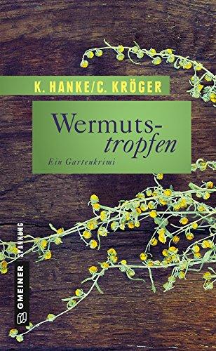 Wermutstropfen: Der erste Fall für Victor Bucerius (Garten-Krimis im GMEINER-Verlag)