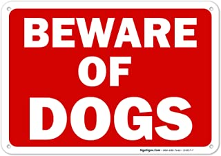 Beware of Dog Sign, 10x7 Rust Free Aluminum, Weather/Fade Resistant, Easy Mounting, Indoor/Outdoor Use, Made in USA by SIGO SIGNS