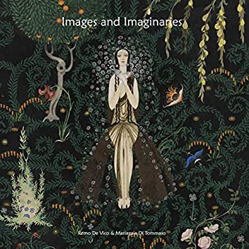 Images and Imaginaries (feat. Mariagaia Di Tommaso)